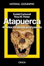 Atapuerca: 40 años inmersos en el pasado, el nuevo libro de Eudald Carbonell y la periodista Rosa M. Tristán